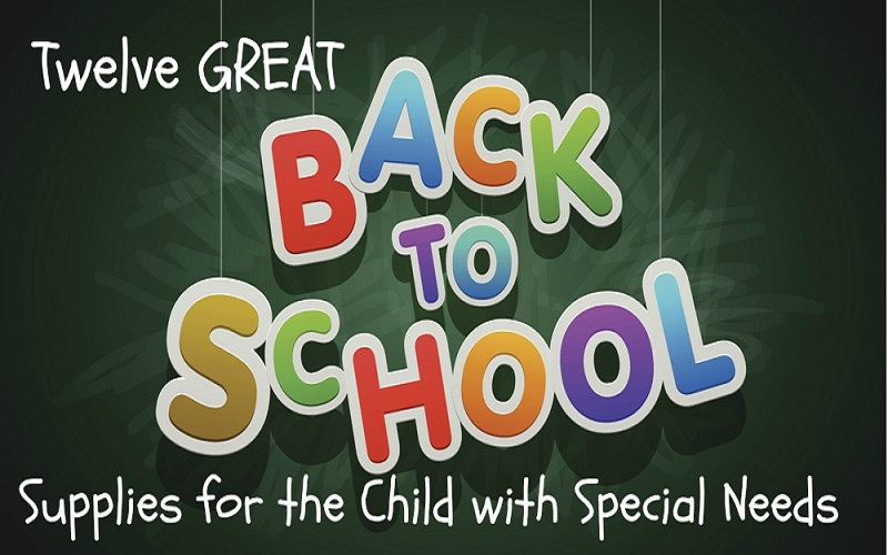12 Great Back to School Supplies for the Child with Special Needs